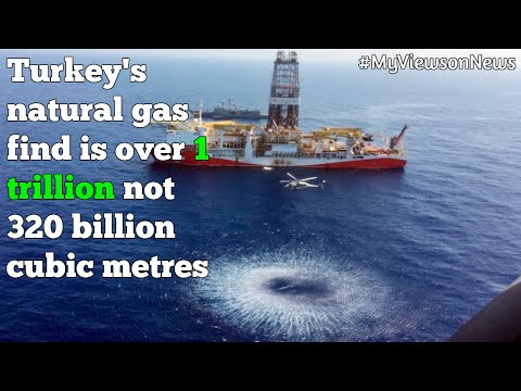 Turkey's natural gas discovery is over 1 trillion not 320 bi
