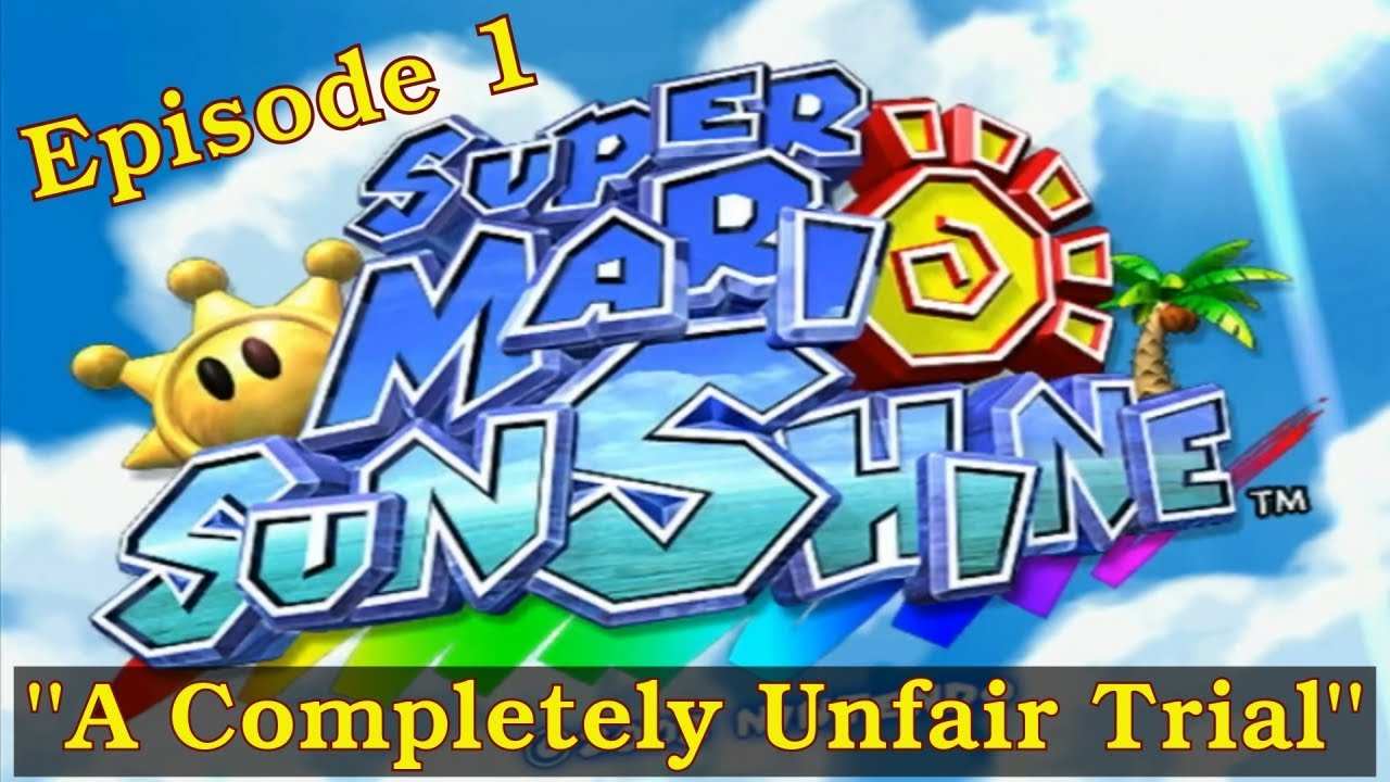 Super Mario Sunshine #1 - A Completely Unfair Trial