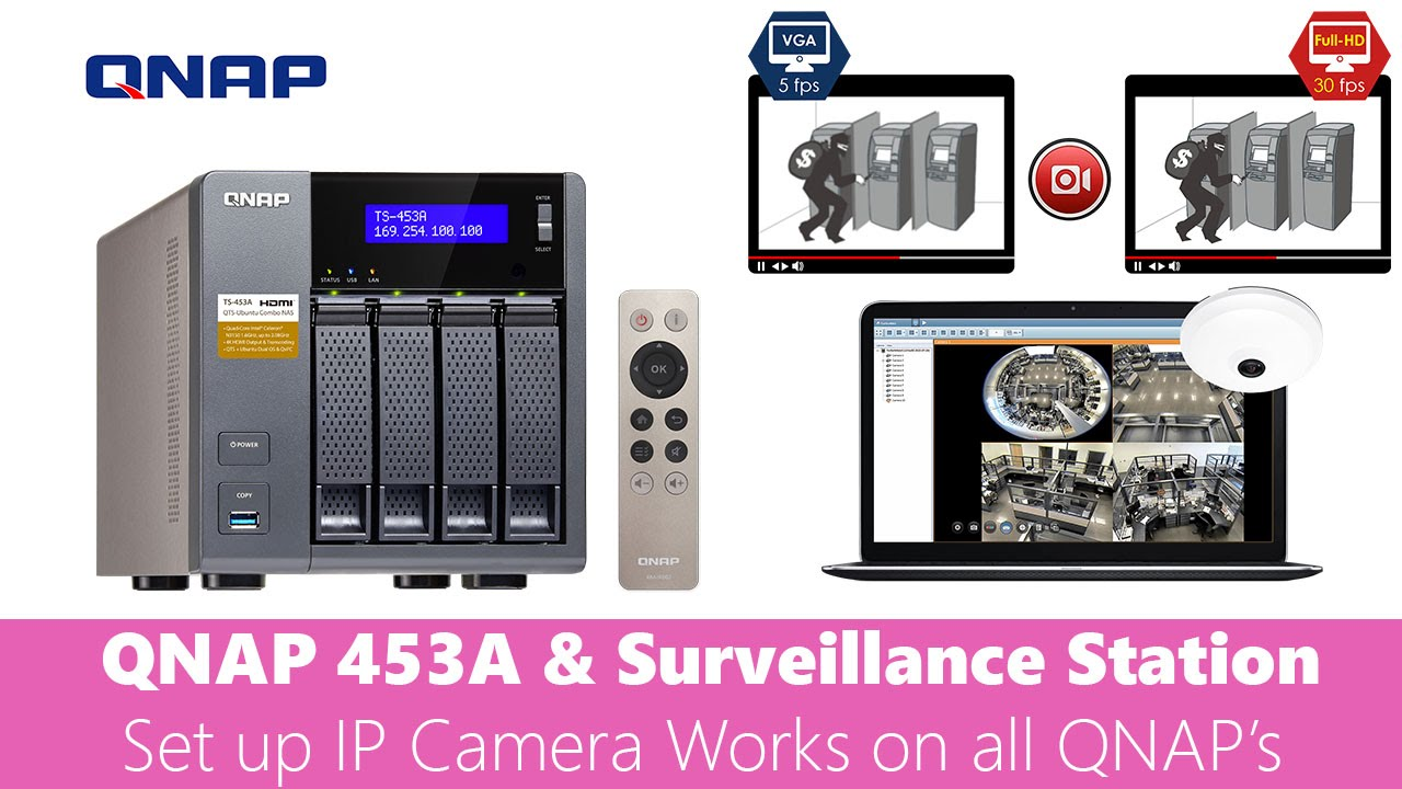 QNAP TS 453A Set up Camera in Surveillance Station works on any QNAP with SS