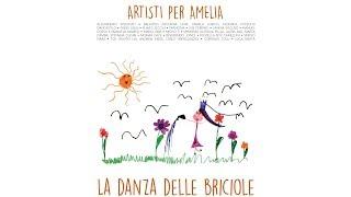 Artisti per Amelia - LA DANZA DELLE BRICIOLE (Official Video)