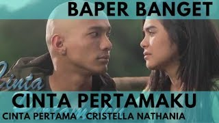 "Lagunya Baper Banget ""Cinta Pertama - Cristella Nathania Ost.Cinta Pertamaku"""