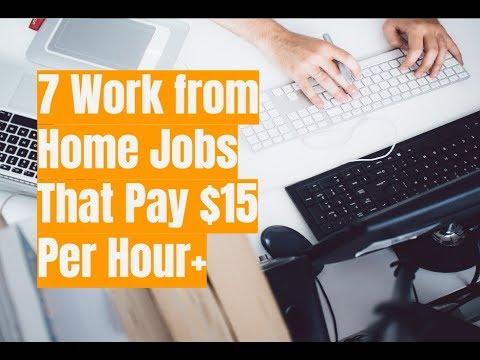 7 Work from Home Jobs That Pay $15 Per Hour or More