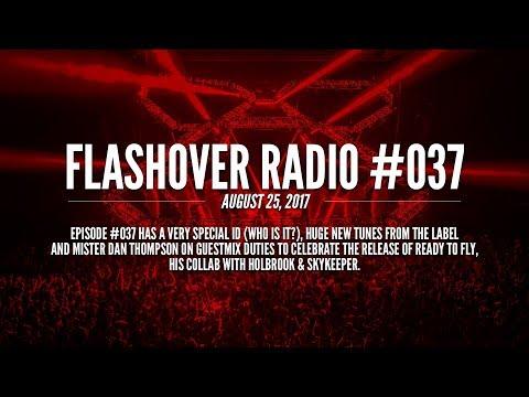 Flashover Radio #037 (Dan Thompson Guestmix) - August 25, 2017
