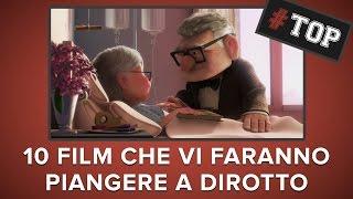 I 10 FILM che vi FARANNO PIANGERE a DIROTTO   #Top10