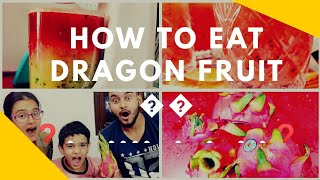 HOW TO CUT DRAGON FRUIT ? || HOW TO EAT DRAGON FRUIT ? ||  TASTE OF DRAGON FRUIT ? ||BY: MISTERBAGGA