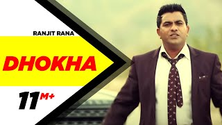 Dhokha | Ranjit Rana | Full Official Music Video 2014