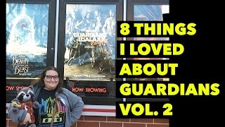 Guardians of the Galaxy Vol 2: 8 Things I loved!