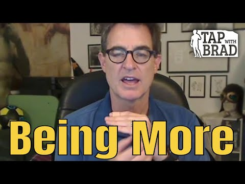 Being More - Personal Development/Improvement - Tapping with Brad Yates
