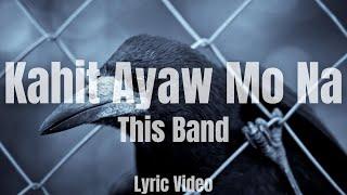 Kahit Ayaw Mo Na This Band Christian Version.mp3