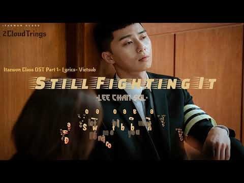 [Lyrics - Vietsub] STILL FIGHTING IT - Lee Chan Sol (이찬솔) | Itaewon Class OST Part 1