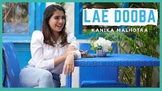 Lae Dooba (Cover)| Kanika Malhotra