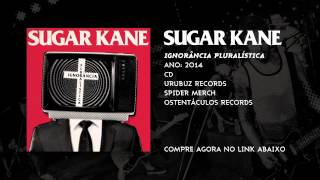 SUGAR KANE - IGNORÂNCIA PLURALÍSTICA - FULL ALBUM HQ