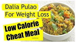 Dalia Pulao Recipe - Whole Wheat Veg Cheat Meal - Diet Plan For Weight Loss - Diabetic Friendly