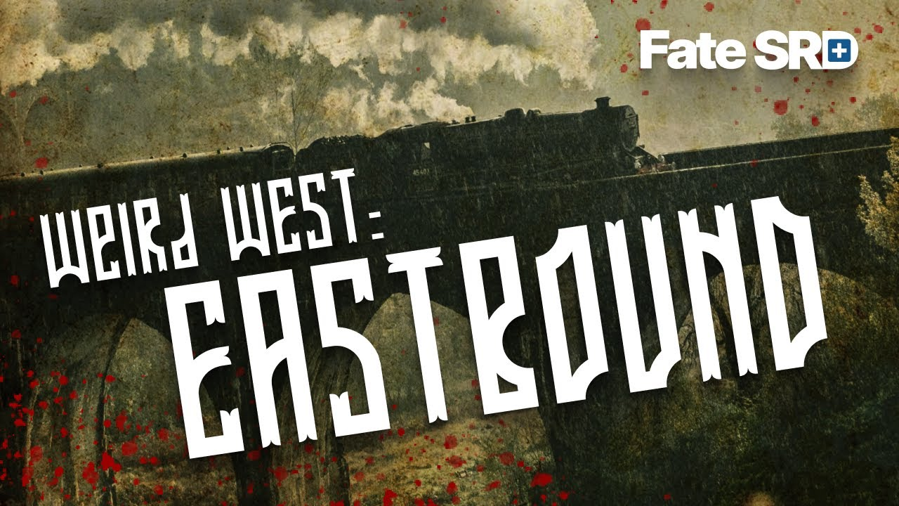 Weird West: Eastbound — Learn to Play the Fate RPG