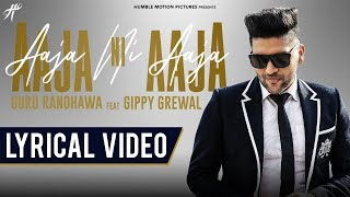 Aaja Ni Aaja (Lyrical Video) | Guru Randhawa | Gippy Grewal | Mar Gaye Oye Loko | Humble Music