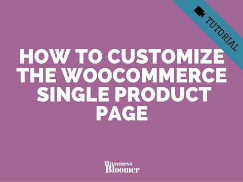 How to Customize the WooCommerce Single Product Page  (#CustomizeWoo Ep.2)