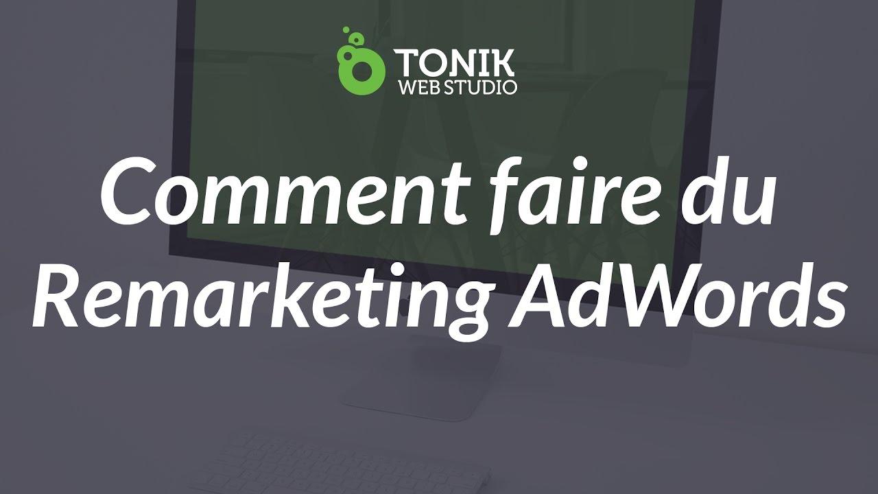 Comment faire du remarketing avec Google AdWords – Tutoriel