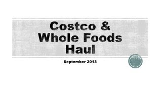 Costco & Whole Foods & Zulily Haul September 2013