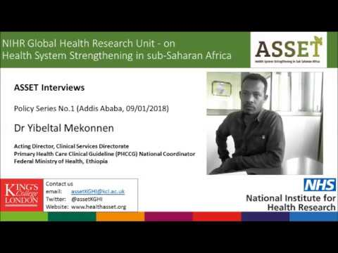 ASSET Interview - Policy Series 1 Dr Yibeltal Mekonnen, Ethiopia Federal Ministry of Health