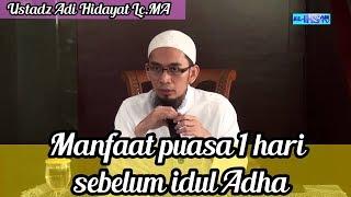 Download Video Dahsyat | Inilah Manfaat Puasa 1 Hari Sebelum Idul Adha   Ustadz Adi Hidayat Lc MA MP3 3GP MP4