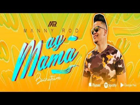 Ay Mama · Manny Rod (New Bachata 2019)