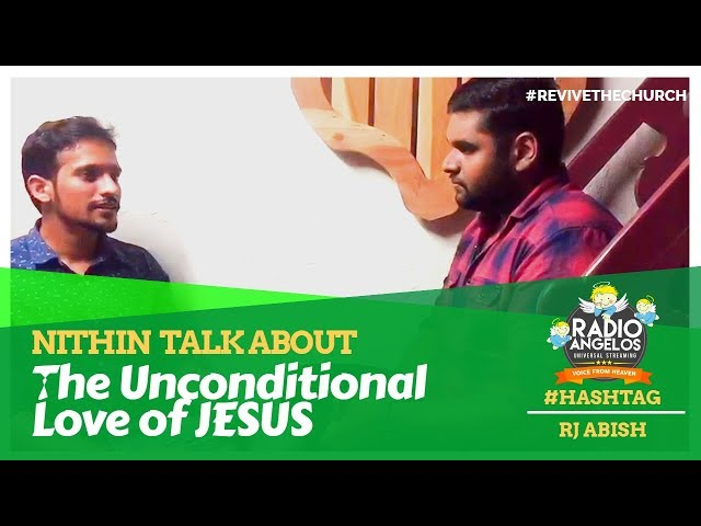 Nithin Talk About The Unconditional Love Of Jesus