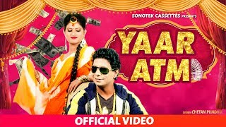 Yaar ATM    Miss Sweety, Sushil Sohal, Himanshi Goswami    New Haryanvi Song 2018