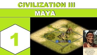 Let's Play Sid Meier's Civilization III as the Maya - Episode 01