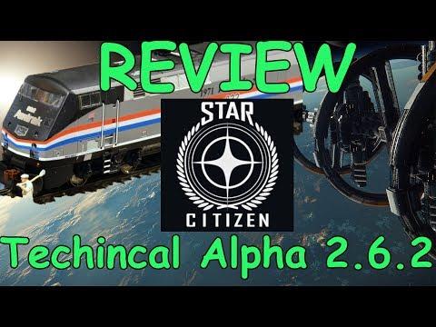 Star Citizen Alpha 2.6.2 | MASSIVE Potential for Success/Failure | ZEALOUS Fans | Project in Review