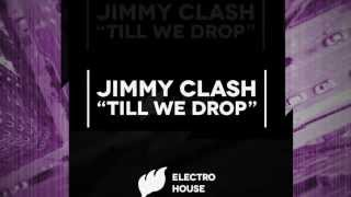 Jimmy Clash - Till We Drop [Extended] OUT NOW