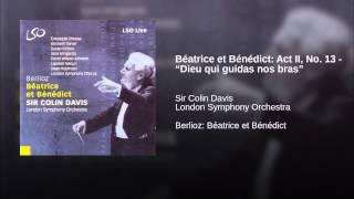 """Béatrice et Bénédict: Act II, No. 13 - """"Dieu qui guidas nos bras"""""""