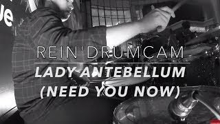 Need You Now - Lady Antebellum ( Drum Cam ) by #REINHARD BENO