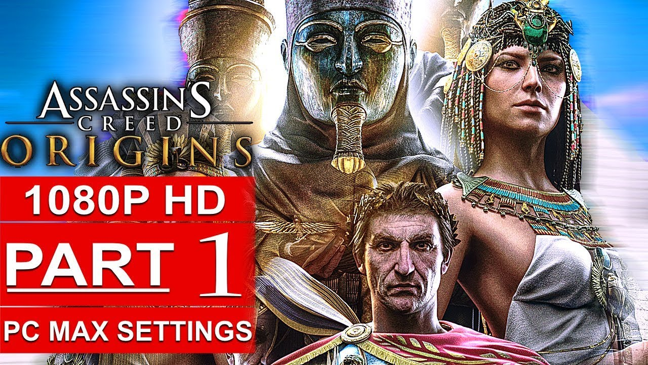 ASSASSIN'S CREED ORIGINS Gameplay Walkthrough Part 1 [1080p HD PC MAX SETTINGS] - No Commentary