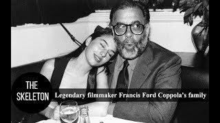 Legendary Filmmaker Francis Ford Coppola's Family