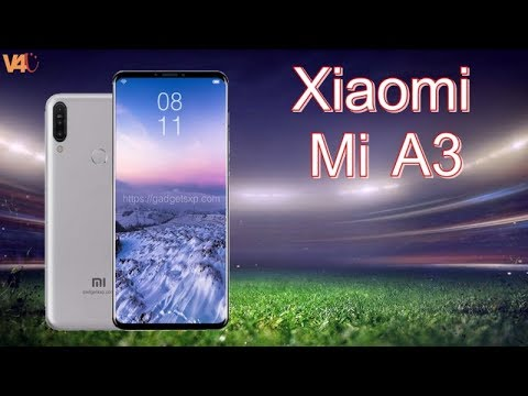 Xiaomi Mi A3 (Mi 7x) Release Date, First Look, Specs, Features, Price, Leaks, Trailer, Concept