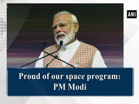 Proud of our space program: PM Modi