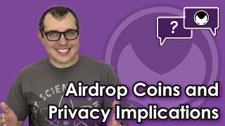 Bitcoin Q&A: Airdrop coins and privacy