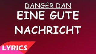 Eine gute Nachricht - Danger Dan (Lyrics)