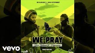 Dre Island We Pray ft Popcaan Lyrics Lyric Video