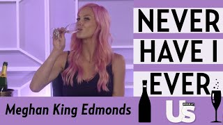 RHOC's Meghan King Edmonds Plays Never Have I Ever  | Us Weekly