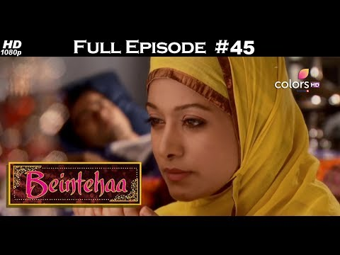 Beintehaa - Full Episode 45 - With English Subtitles thumbnail