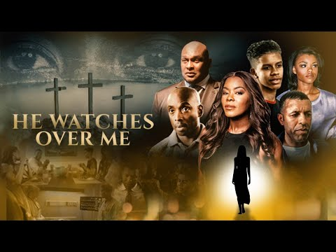 Download He Watches Over Me (2018)   Full Movie   Thomas Mikal Ford   Golden Brooks   Orlando Eric Street  