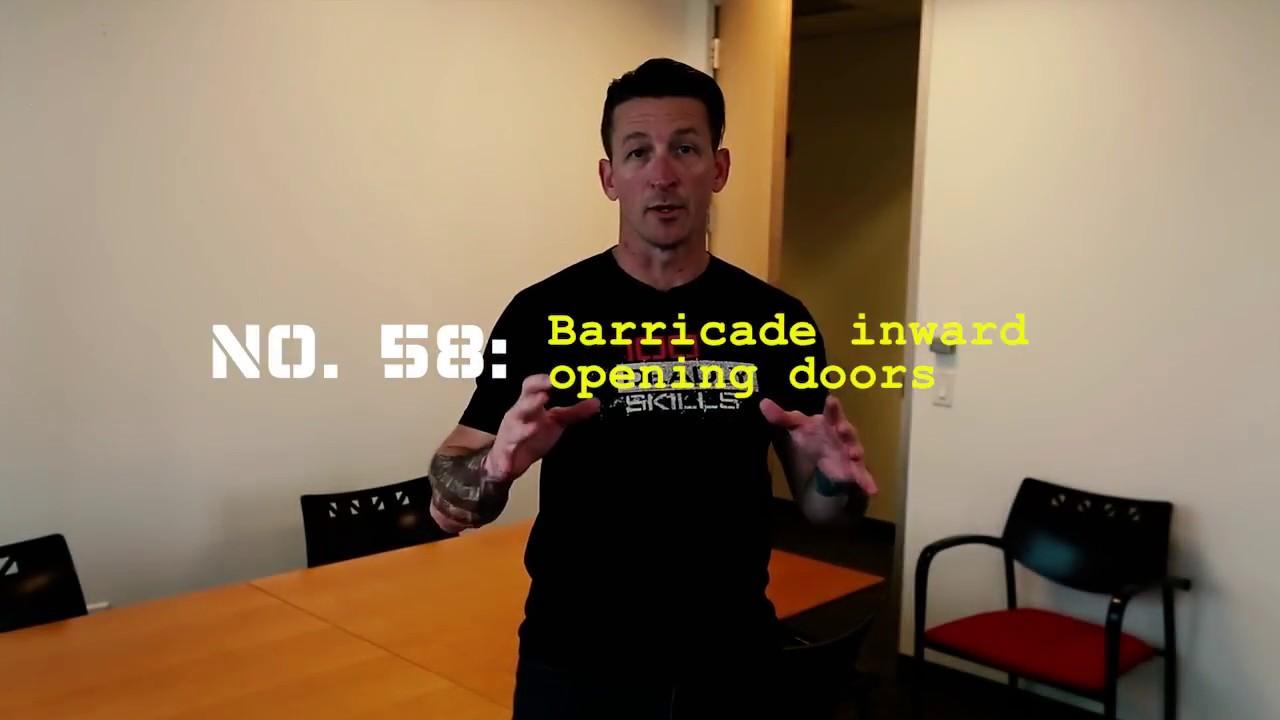 BARRICADE INWARD OPENING DOORS!