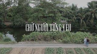 CHỜ NGƯỜI TỪNG YÊU - RYOT x NHÀN NT | OFFICIAL MUSIC VIDEO