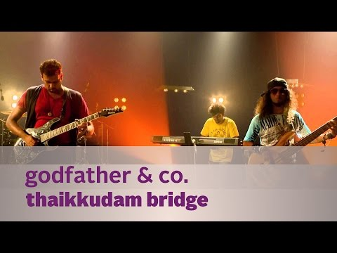 Godfather & Co. - Thaikkudam Bridge -...