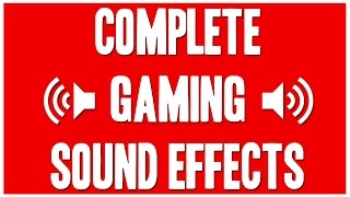 Complete Gaming Sound Effects (The Gaming Lemon, Vanoss Gaming, MessYourself and more)