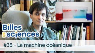 Billes de sciences #35 : Sébastien Carassou - La machine océanique