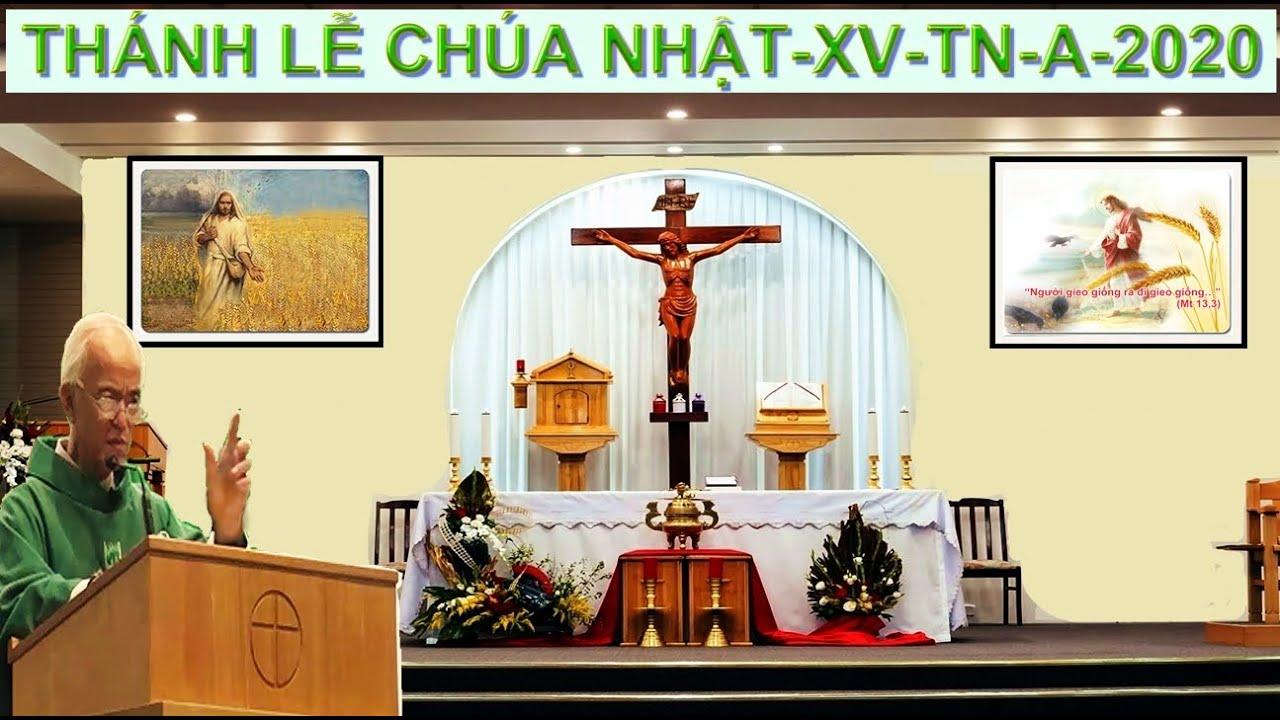 THÁNH LỄ CHÚA NHẬT XV-TN-A-2020-CHỦ TẾ: CHA MICAE PHẠM QUANG HỒNG