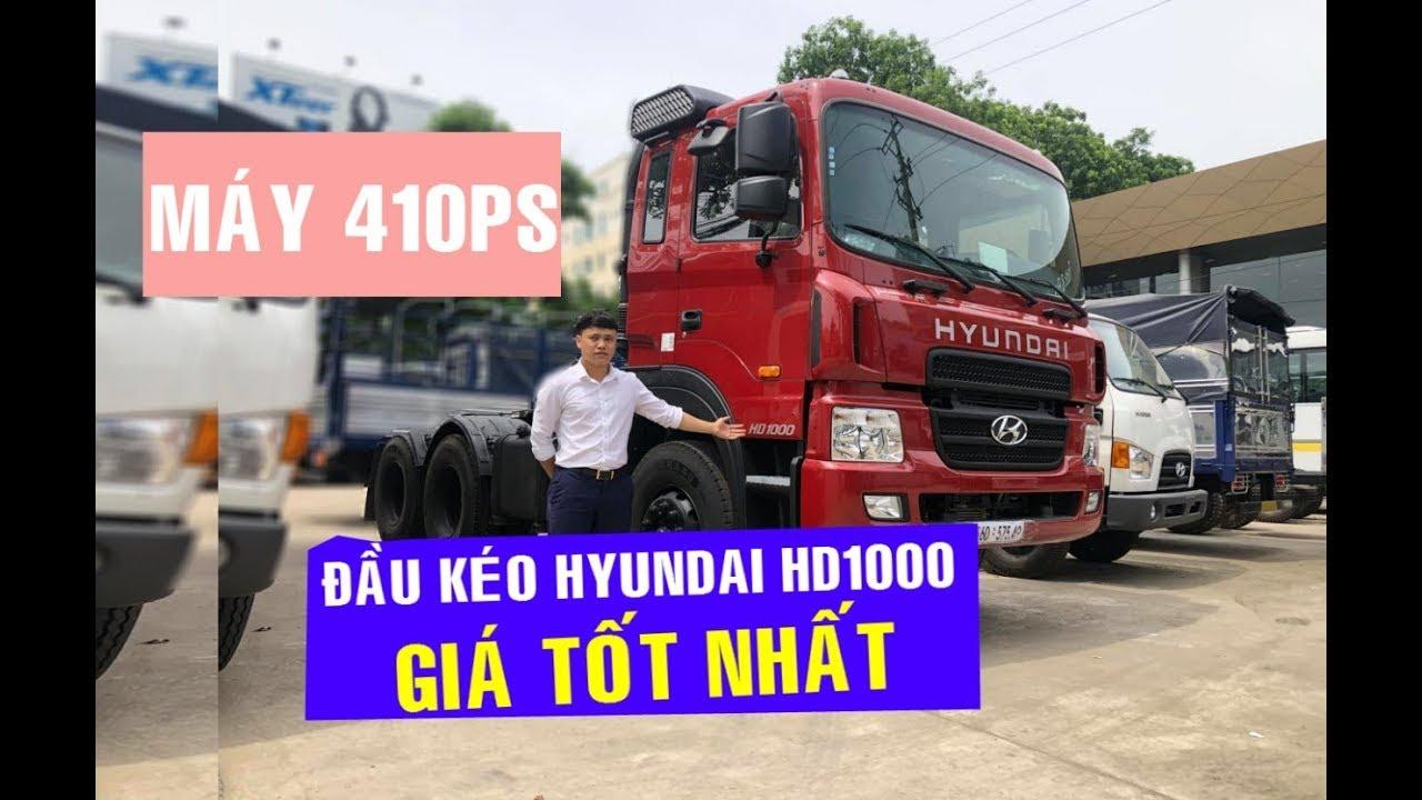 GIÁ XE Đầu Kéo Hyundai HD1000 Phiên Bản mới nhất I HD1000 Máy 410PS