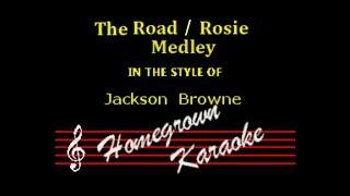 Jackson Browne The Road Rosie Medley Karaoke